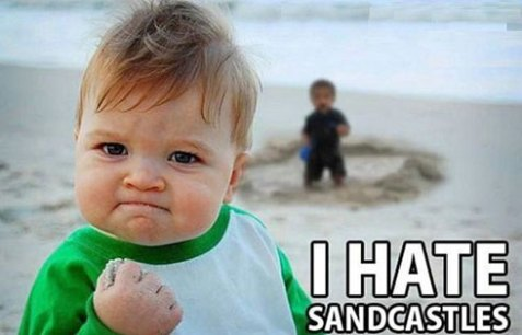 "photo of a kid on the beach with a clenched fist and the caption ""I hate sandcastles."""